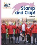 Reading Planet - Stamp and Clap! - Lilac: Lift-off (Rising Stars Reading Planet)