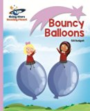 Reading Planet - Bouncy Balloons - Lilac: Lift-off (Rising Stars Reading Planet)