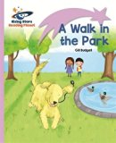 Reading Planet - A Walk in the Park - Lilac: Lift-off (Rising Stars Reading Planet)