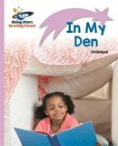Reading Planet - In My Den - Lilac: Lift-off (Rising Stars Reading Planet)