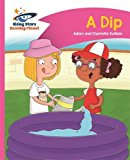 Reading Planet - A Dip - Pink A: Comet Street Kids (Rising Stars Reading Planet)
