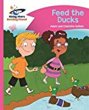 Reading Planet - Feed the Ducks - Pink B: Comet Street Kids (Rising Stars Reading Planet)
