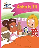 Reading Planet - Asha is Ill - Pink B: Comet Street Kids (Rising Stars Reading Planet)