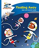 Reading Planet - Floating Away - Blue: Comet Street Kids (Rising Stars Reading Planet)
