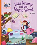 Reading Planet - Lila Scamp and the Magic Wand - Orange: Galaxy (Rising Stars Reading Planet)