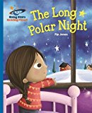 Reading Planet - The Long Polar Night - Blue: Galaxy (Rising Stars Reading Planet)