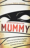 The Mammoth Book of the Mummy: 19 Tales of the Immortal Dead by Kage Baker, Gail Carriger, K...