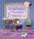 Glitterbelle : The Sparkliest Princess Ever!