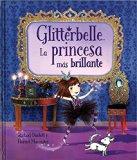 Glitterbelle La Princesa más Brillante (Spanish Edition)