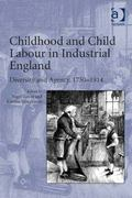 Childhood and Child Labour in Industrial England : Diversity and Agency, 1750-1914