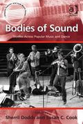 Bodies of Sound : Studies Across Popular Music and Dance