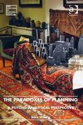 Paradoxes of Planning a Pyscho-Analytical Perspective