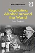 Regulating Alcohol Around the World : Policy Cocktails