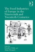 Food Industries of Europe in the Nineteenth and Twentieth Centuries