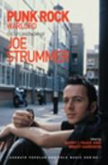 Punk Rock Warlord : The Life and Work of Joe Strummer