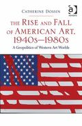 Geopolitics of the Western Art World 1940S-1980S : From the Fall of Paris to the Invasion of...