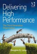 Delivering High Performance : The Third Generation Organisation