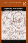 Exploring Masculinities Feminist Legal Theory Reflections