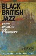 Black British Jazz Routes Ownership and Performance