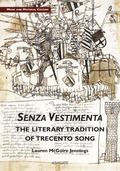 Senza Vestimenta : The Literary Tradition of Trecento Song the Literary Tradition of Trecent...
