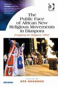 Public Face of African New Religious Movements in Diaspora Imagining the Religious 'other'