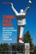 Turbo-Folk Music and Cultural Representations of National Identity In