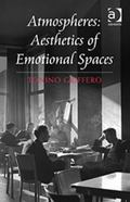 Atmospheres : Aesthetics of Emotional Spaces