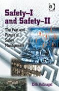 Safety-I and Safety-Ii the Past and Future of Safety Management