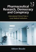 Pharmaceutical Research Democracy and Conspiracy International Clinical Trials in Local Medi...