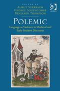 Polemic Language As Violence in Medieval and Early Modern Discourse