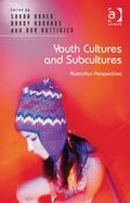 Youth Cultures and Subcultures Australian Perspectives