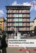 Suspending Modernity : The Architecture of Franco Albini