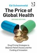 Price of Global Health Drug Pricing Strategies to Balance Patient Access and the Funding of I