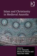Islam and Christianity in Mediaeval Anatolia