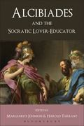 Alcibiades and the Socratic Lover-Educator