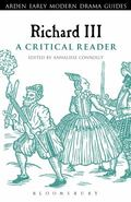 Richard III : A Critical Reader