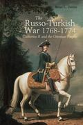 Russo-Turkish Wars : Catherine II and the Ottoman Empire