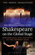 Shakespeare on the Global Stage : Performance and Festivity in the Olympic Year