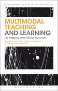 Multimodal Teaching and Learning : The Rhetorics of the Science Classroom