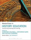 MasterClass in History Education : Transforming Teaching and Learning