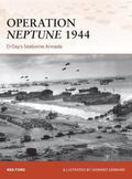 Operation Neptune 1944 : D Day's Seaborne Armada