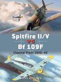Spitfire II/V vs Bf 109F : Channel Front 1940-42