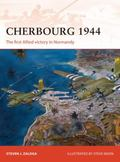 Cherbourg 1944 : The First Allied Victory in Normandy
