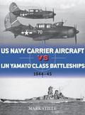 US Navy Carrier Aircraft vs IJN Yamato Class Battleships : 1944-45