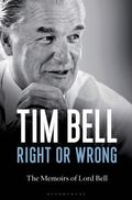 Right or Wrong : The Memoirs of Lord Bell