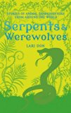 Serpents and Werewolves: Tales of Animal Shapeshifters from Around the World