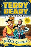 Pirate Tales: The Pirate Captain (Terry Deary's Historical Tales)