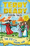 Viking Tales: The Eye of the Viking God (Terry Deary's Historical Tales)