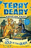 Egyptian Tales: The Gold in the Grave (Terry Deary's Historical Tales)