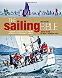 The Sailing Bible: The Complete Guide for All Sailors from Novice to Experienced Skipper 2nd...